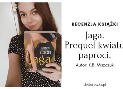 Jaga–Katarzyna Miszczuk–recenzja książki | Choleryczka.pl