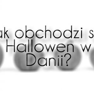 Clauditta: Jak obchodzi się Halloween w Danii?
