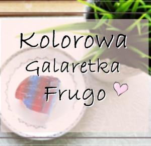 Clauditta: Kolorowa galaretka Frugo