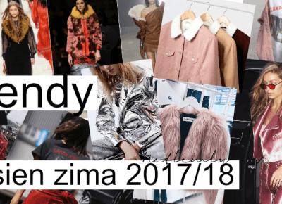 NATLEMLY: TRENDY JESIEŃ ZIMA 2017/18 | CZ.1