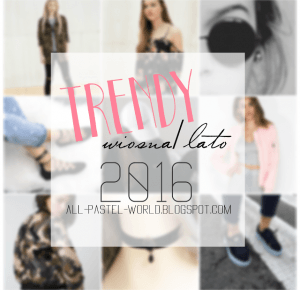 All Pastel World: Trendy wiosna/lato 2016
