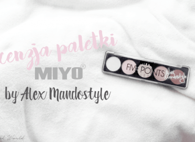 All Pastel World: RECENZJA PALETKI ALEX MANDOSTYLE | MIYO