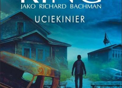 ''Uciekinier'' - Stephen King - Czytelnicze recenzje