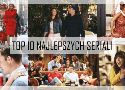 TOP 10 NAJLEPSZYCH SERIALI