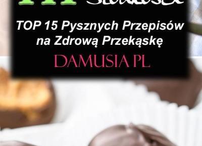 FIT Słodycze - TOP 15 Pysznych Przepisów na Zdrową Przekąskę