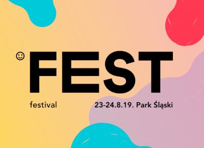 FEST FESTIVAL 2019 - JAKA JEST CENA BILETU? KTO WYSTĄPI?
