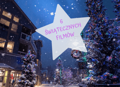 Tych 6 świątecznych filmów musisz koniecznie w Święta!