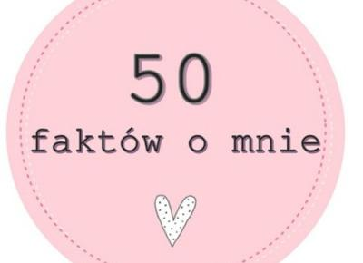 50 FAKTÓW O MNIE | deeeemem blog
