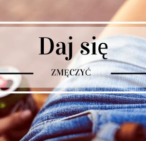 Daj się zmęczyć | Denim