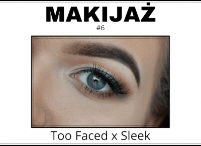 MAKIJAŻ CUT CREASE - Too Faced & Sleek | Bette Fashion