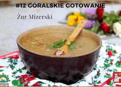 12# GÓRALSKIE GOTOWANIE - przepis na - ŻUR MIZERSKI | Bette Fashion