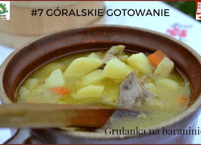 7# GÓRALSKIE GOTOWANIE - przepis na GRULANKĘ NA BARANINIE | Bette Fashion