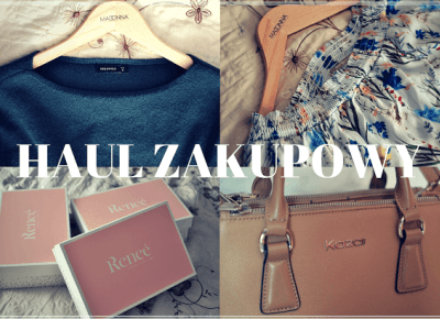 HAUL ZAKUPOWY! - Renee, Kazar, Reserved, Orsay | Bette Fashion