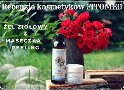 Recenzja kosmetyków FITOMED - Żel do twarzy & maseczka - peeling | Bette Fashion