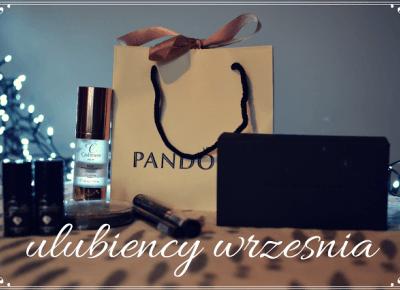 Kosmetyczni i niekosmetyczni - ULUBIEŃCY WRZEŚNIA | Bette Fashion