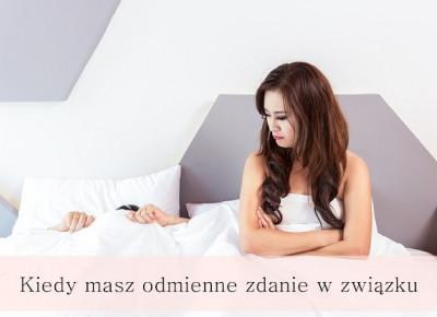 Dorota Pisze.pl: Kiedy masz odmienne zdanie w zwi?zku.