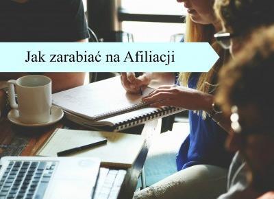 Dorota Pisze.pl: Jak zarabiać na afiliacji, i co polecam ja!