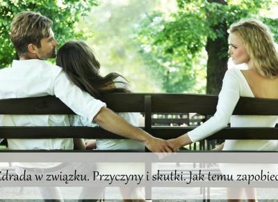 Dorota Pisze.pl: Zdrada w związku. Przyczyny i skutki. Jak temu zapobiec?