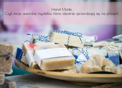 Dorota Pisze.pl: Hand Made. Czyli moje autorskie mydełka, które idealnie sprawdzają się na prezent.