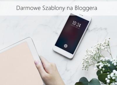 Darmowe Szablony na bloggera. - Styl Doroty