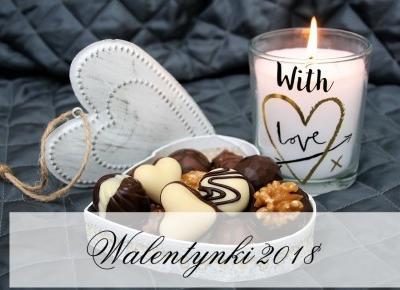 Dorota Pisze.pl: Walentynki 2018. Prezenty dla niej i dla niego