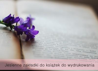 Dorota Pisze.pl: Jesienne zakładki do książek do wydrukowania
