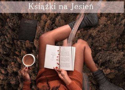 Książki na Jesień 40% taniej - Styl Doroty