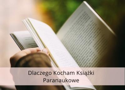 Dorota Pisze.pl: Dlaczego kocham książki paranaukowe