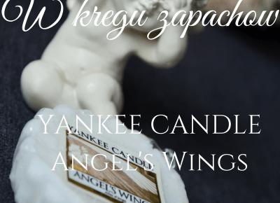 uroda dramatycznie.: W KRĘGU ZAPACHÓW: Yankee Candle - Angel's Wings