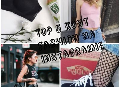 TOP 5 kont fashion na instagramie!