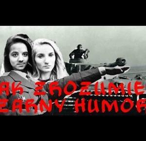 Jak zrozumieć czarny humor?!