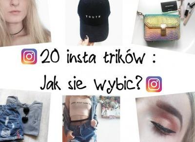 20 insta trików - Jak się wybić?!