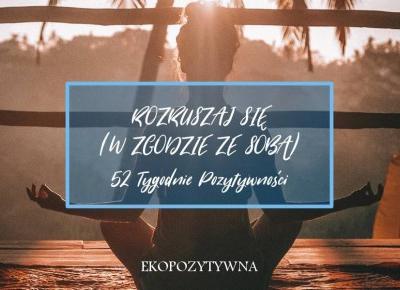 Rozruszaj się | 52 Tygodnie Pozytywności | ekopozytywna