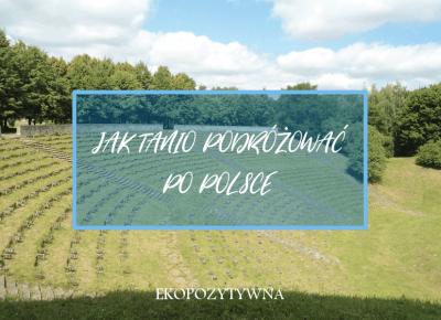Jak tanio podróżować po Polsce? - ekopozytywna