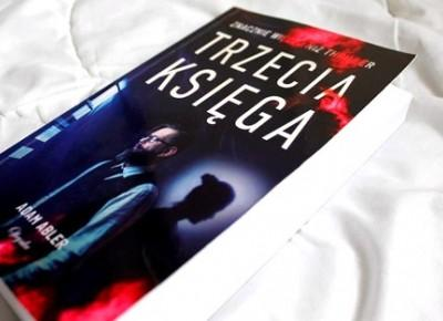"""""""Trzecia księga"""" - Adam Abler [RECENZJA PRZEDPREMIEROWO]"""
