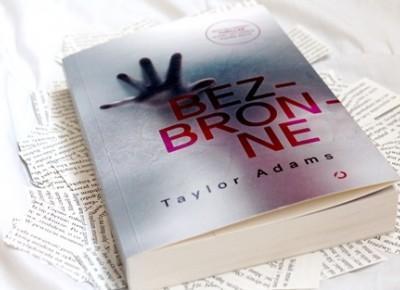 """Bezbronne"" – Taylor Adams [RECENZJA]"