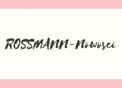 ROSSMANN-Nowości.