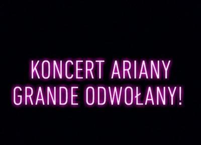 Koncert Ariany Grande odwołany!