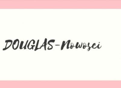 DOUGLAS-Nowości