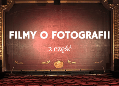 31 filmów o fotografii (2 część) | Psychologia fotografii