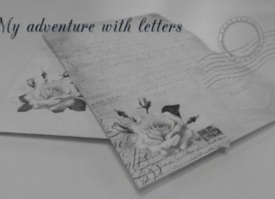 Jak zaczęłam swoją przygodę z pisaniem listów tradycyjnych?