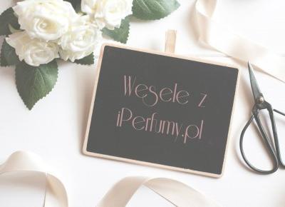 acne skin: ślub i Wesele z iPerfumy