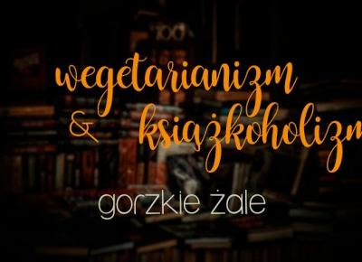 Wegetarianizm & książkoholizm