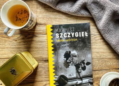 """Czeska mentalność na szaro-bure dni - """"Láska nebeská"""" Mariusza Szczygła"""