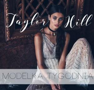 Snapbloggers!: Modelka tygodnia:  Taylor Hill.