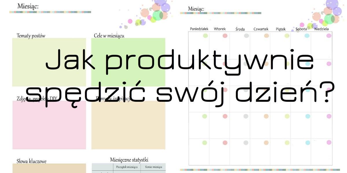 .: Jak produktywnie spędzić swój dzień?
