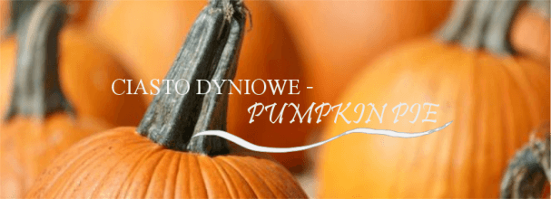 CIASTO DYNIOWE - PUMPKIN PIE - MyJustyWorld