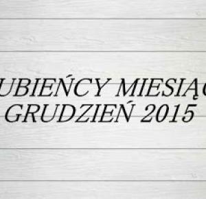GLOOOW: Nasi ulubieńcy miesiąca - GRUDZIEŃ 2015