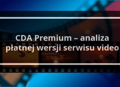 CDA Premium - test i analiza pakietu premium