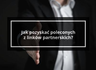 Afiliacja - case study biznesu z linków partnerskich